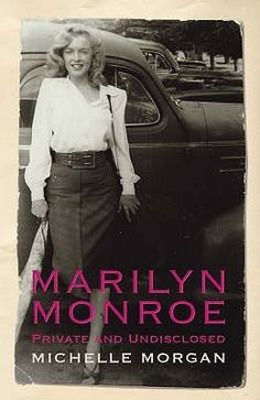 ''Marilyn Monroe: Private And Undisclosed'' by Michelle Morgan