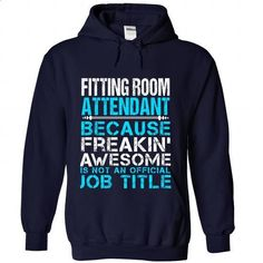 FITTING-ROOM-ATTENDANT - Freaking Awesome - #tshirt bemalen #funny sweatshirt. MORE INFO => https://www.sunfrog.com/No-Category/FITTING-ROOM-ATTENDANT--Freaking-Awesome-3783-NavyBlue-Hoodie.html?68278