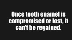 Gum disease can cause the loosing of tooth enamel which cannot be regained once lost.