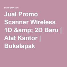 Jual Promo Scanner Wireless 1D & 2D Baru | Alat Kantor | Bukalapak