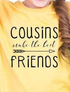 bb13eb32a Cousins make the best friends! Create custom t-shirts for your upcoming  family reunion