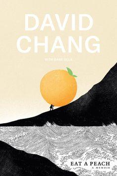 Eat a Peach by David Chang, Gabe Ulla: 9781524759216   PenguinRandomHouse.com: Books