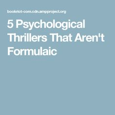5 Psychological Thrillers That Aren't Formulaic