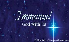 Immanuel - God With Us | Flourish | alishagratehouse.com