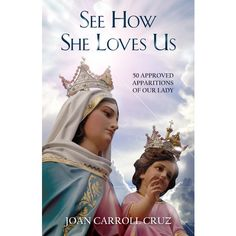 Joan Carroll Cruz has meticulously researched fifty apparitions of Our Lady. Description from adoremusbooks.com. I searched for this on bing.com/images