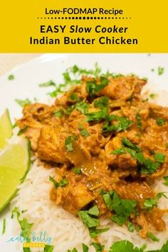 Easy Slow Cooker Indian Butter Chicken and Perfect Basmati Rice (low-FODMAP recipe) Grab your slow cooker, it's easy weeknight Indian food at it's best. This Indian Butter Chicken recipe is low fodmap and the basmati rice will come out perfect every time. Butter Chicken Rezept, Indian Butter Chicken, Fodmap Recipes, Diet Recipes, Ibs Recipes Dinner, Fodmap Foods, Quick Recipes, Potato Recipes, Vegetable Recipes