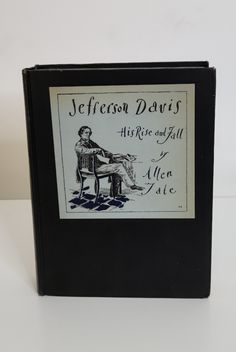 Jefferson Davis: His Rise and Fall. A Biographical Narrative by Alan Tate  Published by Milton Balch & Company, NY (1929).