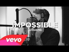 James Arthur - Impossible (Acoustic) - I was looking for this song since one year!!! I just have the melody in my head... So good!