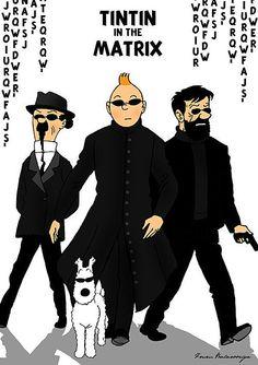 Very clever adaptation of an idea. TINTIN in the Matrix by on deviantART Bd Comics, Funny Comics, Captain Haddock, Herge Tintin, Comic Art, Comic Books, Fiction, Cinema, Cultura Pop
