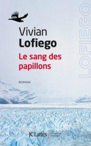 Le sang des papillons de Vivian Lofiego, JC Lattès (21/03/2014)