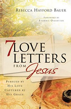 7 Love Letters from Jesus: Pursued by His Love, Captured by His Grace by Rebecca Hayford Bauer http://www.amazon.com/dp/B00LA9LU0Y/ref=cm_sw_r_pi_dp_LSSJvb1Z9Q6RB