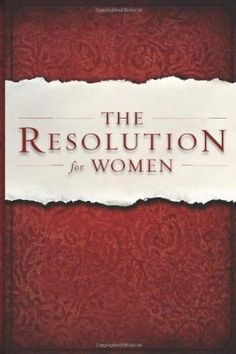 The Resolution for Women, Bible Study to be used with movie Courageous. By Priscilla Shirer