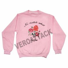 no matter what i'm real light pink Unisex Sweatshirts