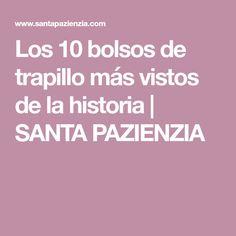 Los 10 bolsos de trapillo más vistos de la historia | SANTA PAZIENZIA