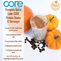 Pumpkin Spice Protein Latte Shake – Enjoy the taste of fall flavors with this Pumpkin Spice Protein Latte Shake! Ingredients (2 servings): 2 scoops Vanilla Bean CORE protein powder 1 cup unsweetened almond milk ½ cup brewed coffee, chilled 2 tbsp pumpkin puree 1 ½ tsp pumpkin pie spice Directions: Add all ingredients to blender and blend for 60 seconds or until smooth. Enjoy!
