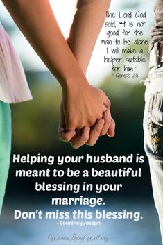 Helping your husband is meant to be a beautiful blessing in your marriage.  Don't miss this blessing.