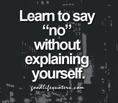 Learn to say 'no'