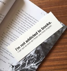 A bit in denial. Anyone who loves reading would understand :) Im not addicted to books. I can quit as soon as I finish one more chapter. DETAILS -Bookmark is 2 x 6. -Printed on textured acid-free white watercolor paper SHIPPING This bookmark will be carefully packaged with stay flat protection and shipped via USPS first class shipping within 1-3 business days of cleared payment. Thank you for shopping