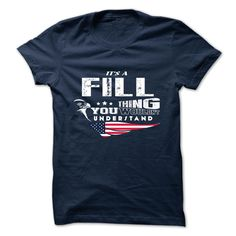FILL T-Shirts, Hoodies. Check Price Now ==► https://www.sunfrog.com/Camping/FILL-126264382-Guys.html?41382