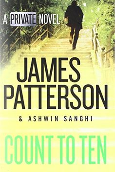 Count to Ten: A Private Novel by James Patterson https://www.amazon.com/dp/1538759624/ref=cm_sw_r_pi_dp_U_x_TdA-AbDG4PAMP
