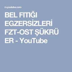 BEL FITIĞI EGZERSİZLERİ FZT-OST ŞÜKRÜ ER - YouTube