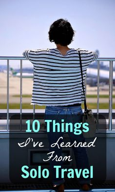 A collection of lessons learned from solo female travel.