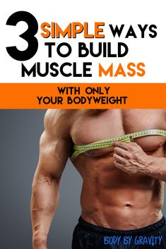 3 Basic Ways to Growing Muscle with only your Bodyweight