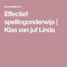 Effectief spellingonderwijs | Klas van juf Linda