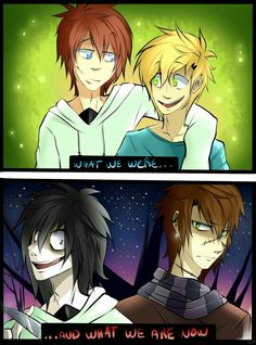 What we were...and what we are now, text, comic, Jeffrey, Liu, Woods brothers, Jeff the Killer, Homicidal Liu; Creepypasta