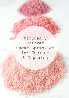 Naturally Colored Sugar Sprinkles for Cookies and Cupcakes using only sugar and fruit juice. Unbelievably fast and easy with no artificial flavors or colors! This is wonderful for people like me with food coloring allergies! Sprinkle Cookies, Cupcake Cookies, Vegan Cupcakes, Cobbler, Dye Free Foods, Fudge, Muffins, Colored Sugar, Natural Food Coloring