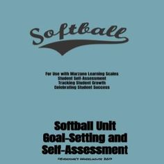 Physical Education Softball unit learning goals and scale, along with self-assessment tool. Great for use with the Marzano model!