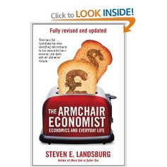 Steven E. Landsburg - The Armchair Economist: Economics & Everyday Life