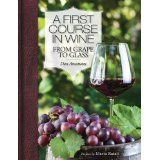 Amazon.com: A First Course in Wine From Grape to Glass: Books (Coravin even makes an appearance!)