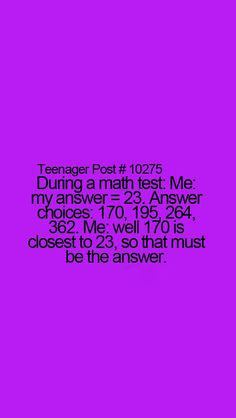Teenager post (I stupidly actually use this logic or should I say lack of logic)
