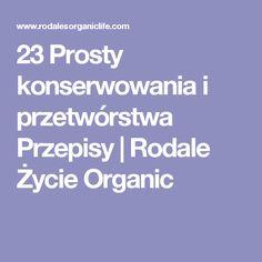 23 Prosty konserwowania i przetwórstwa Przepisy | Rodale Życie Organic