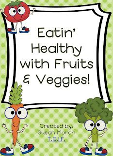 Eatin' Healthy with Fruits n' Veggies! {Nutrition & Activity unit}
