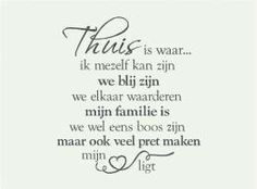 Thuis is waar... Poem Quotes, Sign Quotes, Poems, Silhouette Cameo, Wisdom, Sayings, Lyrics, Poetry, Poetry Quotes