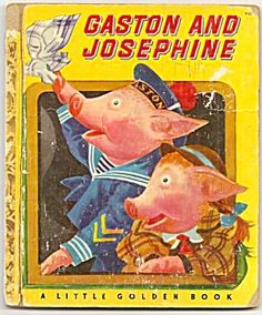 Gaston and Josephine, Little Golden Book ~ I still have my copy