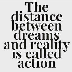 *Reminders* The difference between a great life and your dream life, means taking actions to make it so!