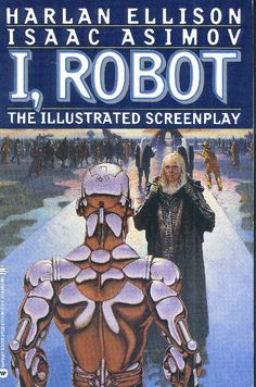 """I actually liked a lot about Alex Proyas' 2004 I, Robot. It may not be a perfect adaptation of Isaac Asimov's beloved """"Robot"""" stories, but I enjoyed it as a riff on those ideas and as its own thing, even though it's far from a perfect movie and it does contain 100% more jigginess than I feel Isaac Asimov intended. But the version of I, Robot I'd really love to see is the one presented in the excellent I, Robot: The Illustrated Screenplay. That book charts Asimov and Harlan Ellison's attempts… I Robot, Robot Art, Fantasy Book Covers, Fantasy Books, Caricatures, Sci Fi Books, My Books, Robot Story, Alex Proyas"""