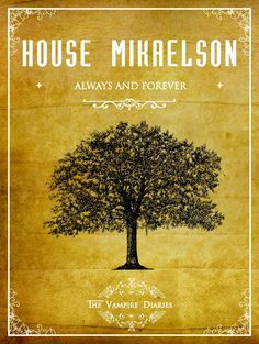 House Mikaelson - Always and Forever