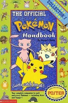 The Official Pokemon Handbook; my first Pokémon book, I got it from a Barnes and Noble (I think) when I was 10
