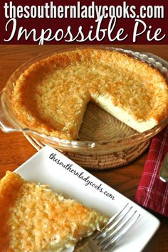IMPOSSIBLE PIE - Old Fashioned Recipe - The Southern Lady Cooks Bisquick Recipes, Baking Recipes, Pie Dessert, Dessert Recipes, Impossible Coconut Pie, Impossible Pie Bisquick, Just Desserts, Delicious Desserts, Lemon And Coconut Cake