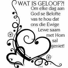 Wat is geloof Good Morning Inspirational Quotes, Inspirational Message, Strong Quotes, Wise Quotes, I Love You God, Afrikaanse Quotes, Bible Prayers, Scripture Verses, Encouragement Quotes