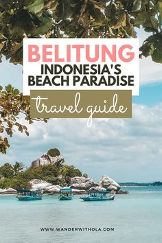 Best indonesian islands to visit | places like maldives | where to go after bali | top 10 beaches in asia | best island in southeast asia | best places to backpack in asia | budget trips in asia Travel Guides, Travel Tips, Travel Destinations, Travel Advise, Belitung, Paradise Travel, Destin Beach, Bali Travel, Travel Design