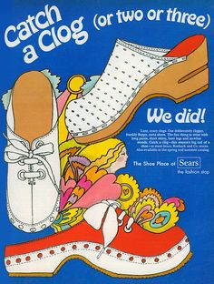Catch a Clog | Sears, 1970 - see the incredible era you missed, @Shannon Risk?? ;)