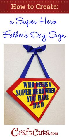 How to Create a Super Hero Father's Day Sign | CraftCuts.com