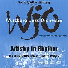 Wurzburg Jazz Orchestra - Artistry In Rhythm-The Music Of Stan Kenton