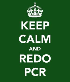 """""""Keep Calm and Redo PCR. LMAO."""" ...or hand it over to us so you can focus on more important things!"""