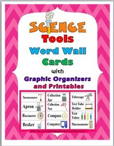 Science Tools Word Wall Cards plus Graphic Organizers and Printables